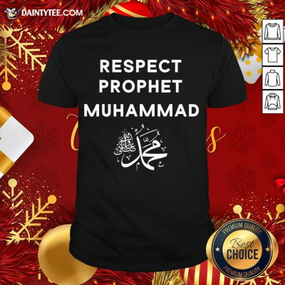 Original Respect Prophet Muhammad For Muslims Shirt- Design By Daintytee.com