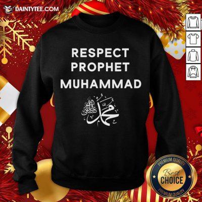 Original Respect Prophet Muhammad For Muslims Sweatshirt- Design By Daintytee.com