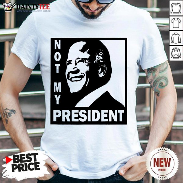 - Design By Daintytee.comPerfect Biden Is Not My President Shirt