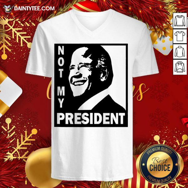 Perfect Biden Is Not My President V Neck- Design By Daintytee.com