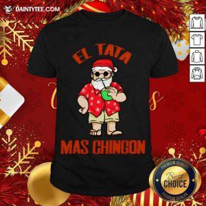 El Tata Mas Chingon Santa Claus Shirt- Design By Daintytee.com