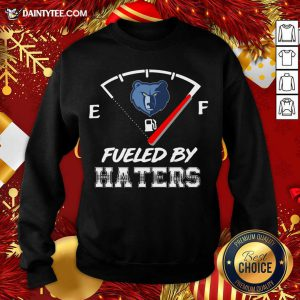 Memphis Grizzlies NBA Basketball Fueled By Haters Sports Sweatshirt- Design By Daintytee.com