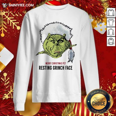 Perfect Merry Christmas Pet Resting Grinch Face Sweatshirt- Design By Daintytee.com