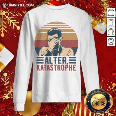 Premium Alter Katastrophe Vintage Retro Sweatshirt- Design By Daintytee.com