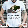 I Don't Even Have A Pla Shirt - Design By Fanatictees.com