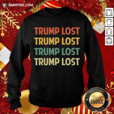 Premium Retro Trump Lost Vintage 2020 Sweatshirt- Design By Daintytee.com