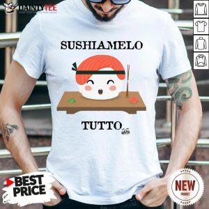 Premium Sushiamelo Tutto Shirt- Design By Daintytee.com