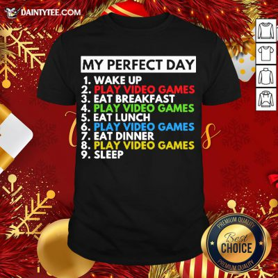 Pretty My Perfect Day 1 Wake Up 2 Play Video Games 3 Eat Breakfast Shirt- Design By Daintytee.com
