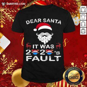 Dear Santa It Was 2020 Fault Christmas Reindeer Shirt- Design By Daintytee.com