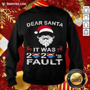 Dear Santa It Was 2020 Fault Christmas Reindeer Sweatshirt- Design By Daintytee.com