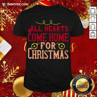 All Hearts Come Home For Christmas T-Shirt- Design By Daintytee.com
