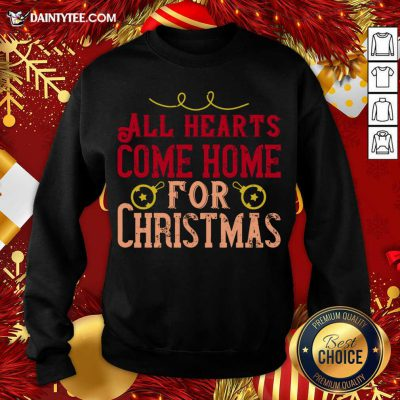 All Hearts Come Home For Christmas Sweatshirt- Design By Daintytee.com