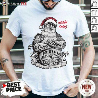 Tattoo Heavy Xmas Santa Claus Christmas All Days Shirt- Design By Daintytee.com