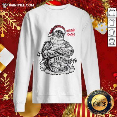 Tattoo Heavy Xmas Santa Claus Christmas All Days Sweatshirt- Design By Daintytee.com