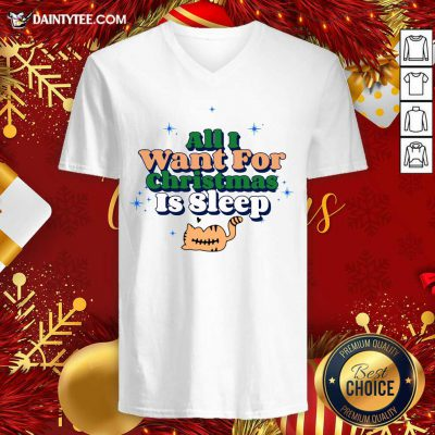 All I Want For Christmas Is Sleep V-neck- Design By Daintytee.com