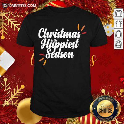 Christmas Is The Happiest Season Shirt- Design By Daintytee.com