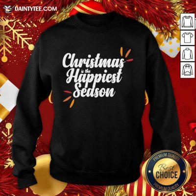Christmas Is The Happiest Season Sweatshirt- Design By Daintytee.com