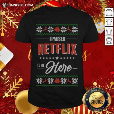 I Paused Netflix To Be Here Christmas Knitted T-Shirt- Design By Daintytee.com