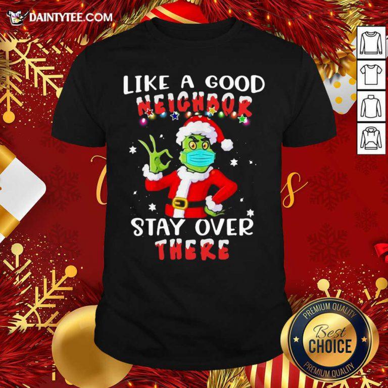 Like A Good Neighbor Stay Over There Ugly Christmas Shirt- Design By Daintytee.com