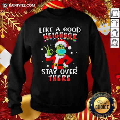 Like A Good Neighbor Stay Over There Ugly Christmas Sweatshirt- Design By Daintytee.com