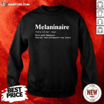 Melaninaire Definition Rich With Melanin Sweatshirt- Design By Daintytee.com
