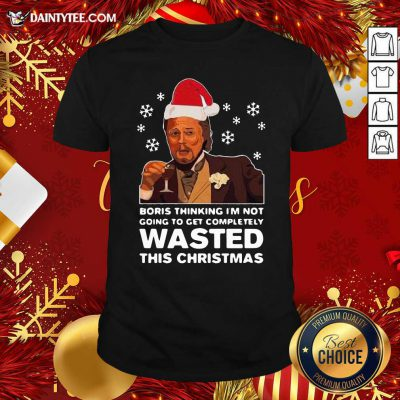 Santa Leonardo Dicaprio Boris Thinking I'm Not Going To Get Completely Wasted This Christmas Shirt- Design By Daintytee.com