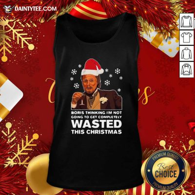 Santa Leonardo Dicaprio Boris Thinking I'm Not Going To Get Completely Wasted This Christmas Tank Top- Design By Daintytee.com
