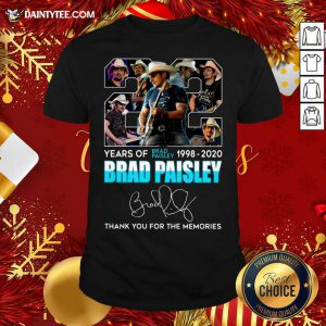 22 Years Of Brad Paisley 1998 2020 Brad Paisley Thank You For The Memories Shirt- Design By Daintytee.com