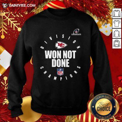 Kansas City Chiefs 2020 NFL Playoffs Division Champions Won Not Done Sweatshirt- Design By Daintytee.com