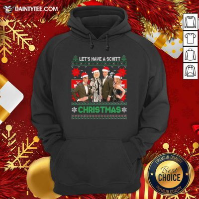 Schitts Creek Characters Lets Have A Schitt Christmas Hoodie- Design By Daintytee.com
