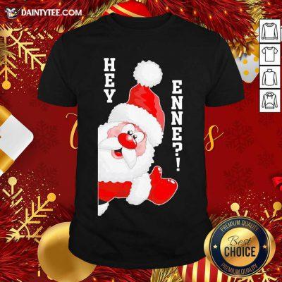 Santa Claus Hey Enne Christmas Shirt- Design By Daintytee.com