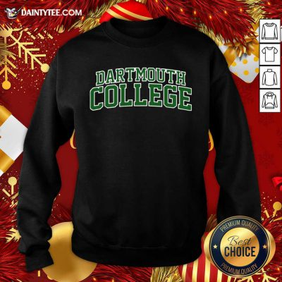 Dartmouth College Green Text Sweatshirt- Design By Daintytee.com