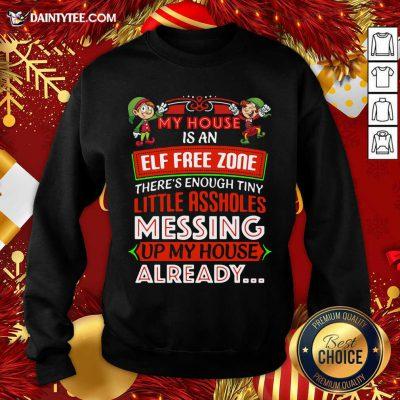 My House Is An Elf Free Zone Christmas 2020 Sweatshirt- Design By Daintytee.com