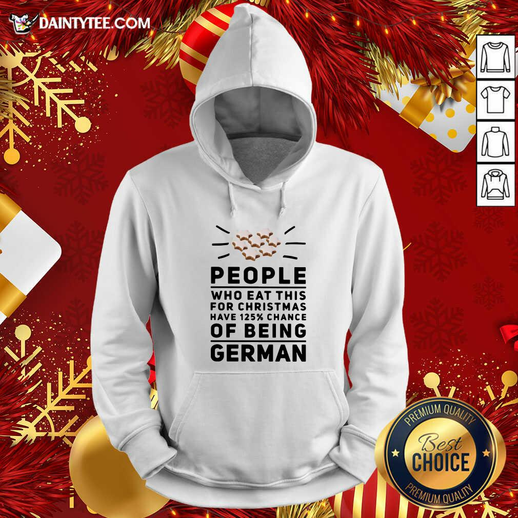 People Who Eat This For Christmas Have 125% Chance Of Being German Hoodie- Design By Daintytee.com