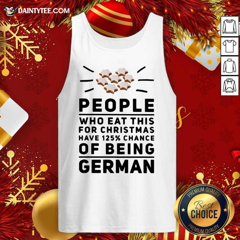 People Who Eat This For Christmas Have 125% Chance Of Being German Tank Top- Design By Daintytee.com