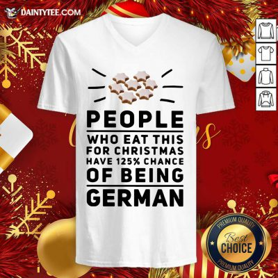 People Who Eat This For Christmas Have 125% Chance Of Being German V-neck- Design By Daintytee.com