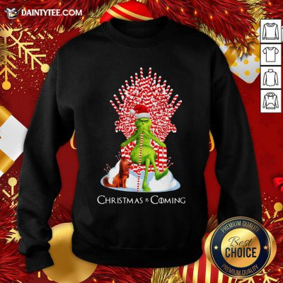 The Grinch And Dog Christmas Is Coming Sweatshirt- Design By Daintytee.com