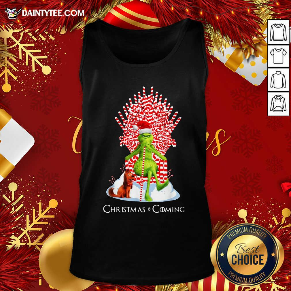 The Grinch And Dog Christmas Is Coming Tank Top- Design By Daintytee.com