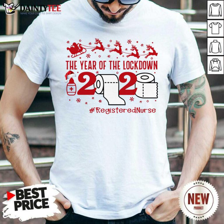 The Year Of The Lockdown 2020 #RegisteredNurse Ugly Christmas Shirt- Design By Daintytee.com