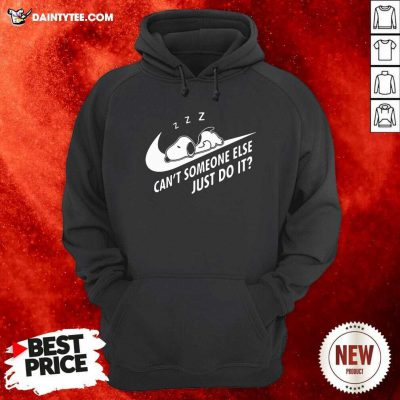 Snoopy Cant Someone Else Just Do It Hoodie - Design By Daintytee.com