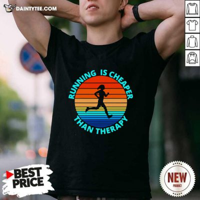 Running Is Cheaper Than Therapy Vintage Shirt- Design By Daintytee.com