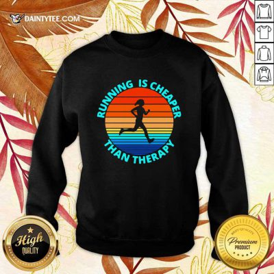 Running Is Cheaper Than Therapy Vintage Sweatshirt- Design By Daintytee.com