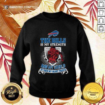 The Buffalo Bills Fis My Strength And My Shield In Them My Heart Trusts Sweatshirt- Design By Daintytee.com