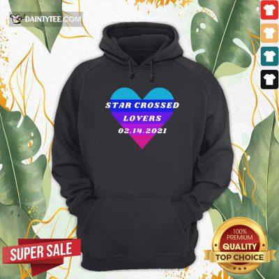 Heart Star Crossed Lovers 02 14 2021 Hoodie - Design By Daintytee.com