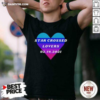 Heart Star Crossed Lovers 02 14 2021 T-Shirt - Design By Daintytee.com