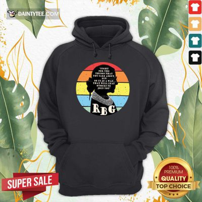 RBG Ruth Bader Ginsburg Fight For The Thing That You Care About But Do IT In A Way Vintage Hoodie- Design By Daintytee.com