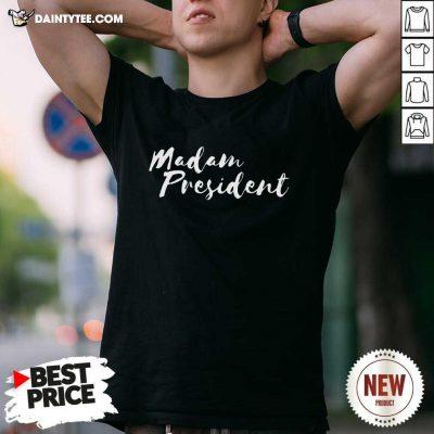 Womens Madam President For Women Go Vote Shirt- Design By Daintytee.com