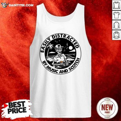 Skeleton Easily Distracted By Music And Scotch Tank Top- Design By Daintytee.com