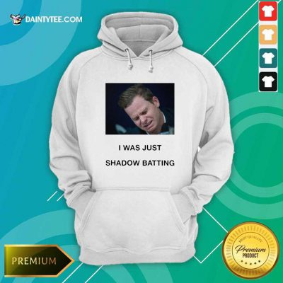 Steve Smith I Was Just Shadow Batting Hoodie- Design By Daintytee.com