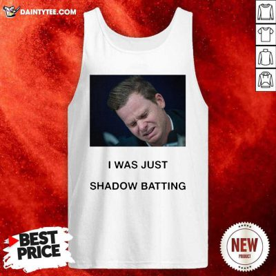 Steve Smith I Was Just Shadow Batting Tank Top- Design By Daintytee.com